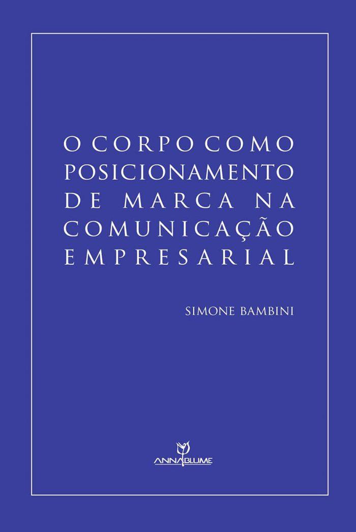 O CORPO COMO POSICIONAMENTO DE MARCA NA COMUNICAÇÃO EMPRESARIAL